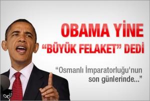 obama yine buyuk felaket dedi 2404121200 m 300x203 The Turkish Made 'Great Calamity': How 'Medz Yeghern' Became 'Büyük Felâket'